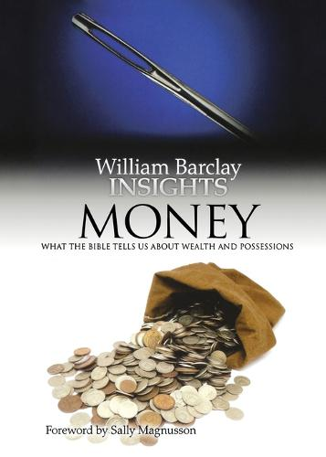Money: What the Bible Tells Us About Wealth and Possessions - Insights Volume 1 (Paperback)