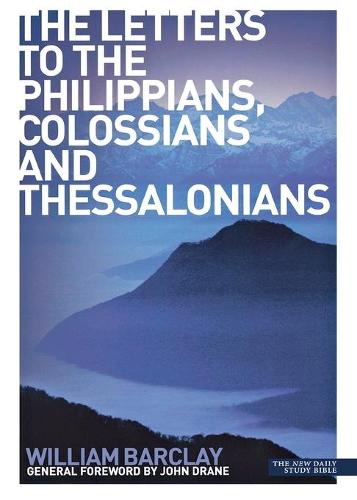 The Letters to the Philippians, Colossians and Thessalonians - New Daily Study Bible (Paperback)