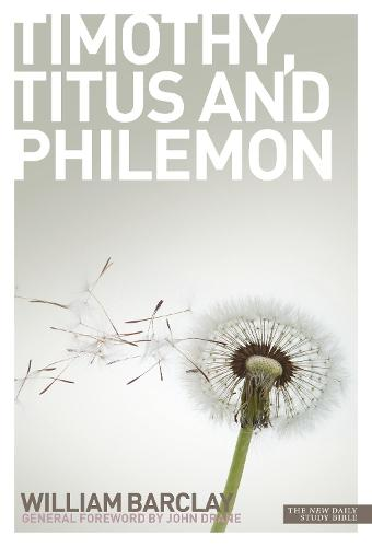 New Daily Study Bible - The Letters to Timothy, Titus & Philemon - Daily Study Bible (Paperback)