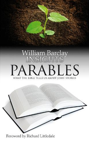 Parables: What the Bible Tells Us About Jesus' Stories - Insights (Paperback)