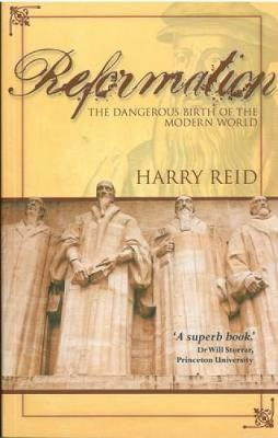 Reformation: The Dangerous Birth of the Modern World (Paperback)