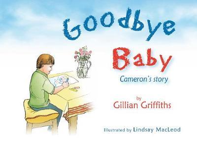 Goodbye Baby: Cameron's Story (Hardback)