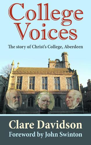 College Voices: The story of Christ's College, Aberdeen (Paperback)