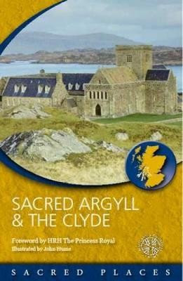 Sacred Argyll & the Clyde - Sacred Places (Paperback)