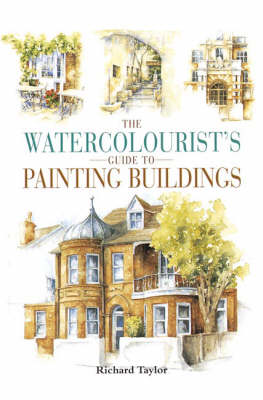 The Watercolourist's Guide to Painting Buildings (Paperback)