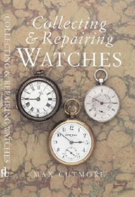 Collecting and Repairing Watches (Paperback)