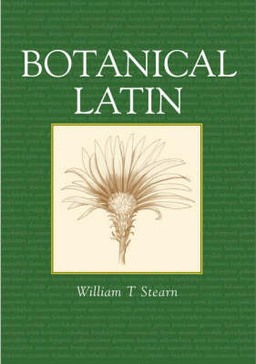 Botanical Latin: History, Grammar, Syntax, Terminology and Vocabulary (Paperback)