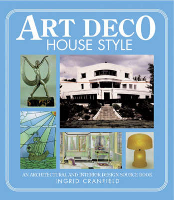 Art Deco House Style: An Architectural and Interior Design Source Book (Paperback)