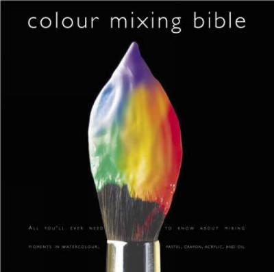 Colour Mixing Bible (Paperback)