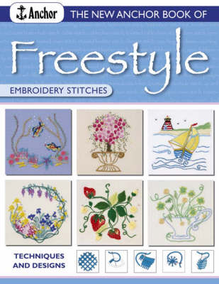New Anchor Book of Freestyle Embroidery: Stitches and Designs - Anchor Embroidery Series (Paperback)