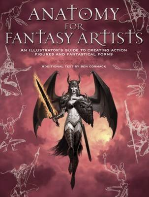Anatomy for Fantasy Artists: An Essential Guide to ...