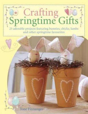 Crafting Springtime Gifts (Paperback)
