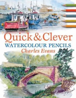 Quick & Clever Watercolour Pencils (Paperback)