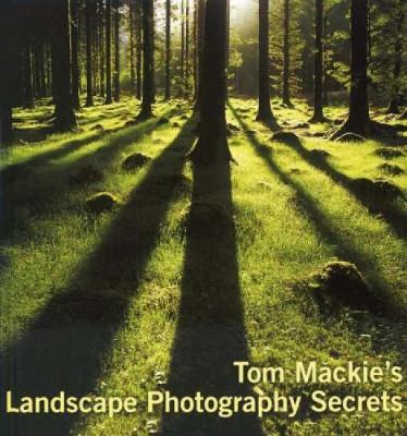 Tom Mackie's Landscape Photography Secrets (Paperback)