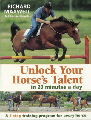 Unlock Your Horse's Talent in 20 Minutes a Day: A 3-Step Training Program for Every Horse (Paperback)