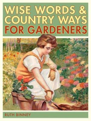 The Gardener's Wise Words and Country Ways (Hardback)
