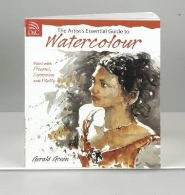 Artist's Essential Guide to Watercolour: Paint with Freedom, Expression and Vitality (Paperback)