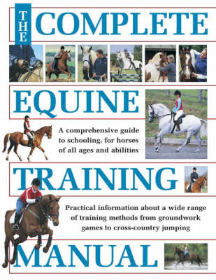 The Complete Equine Training Manual (Hardback)