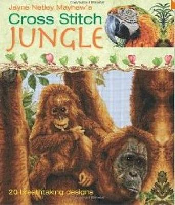 Cross Stitch Jungle: 20 Breath-taking Designs (Hardback)