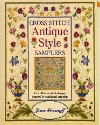 Cross Stitch Antique Style Samplers: Over 30 Cross Stitch Designs Inspired by Traditional Samplers (Paperback)