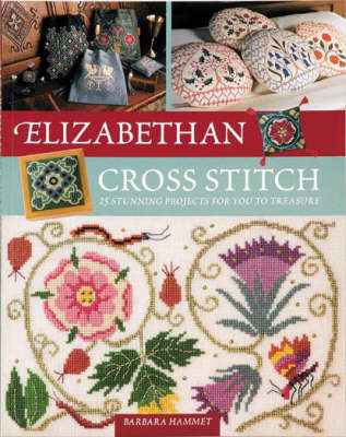 Elizabethan Cross Stitch: 25 Stunning Projects for You to Treasure (Paperback)
