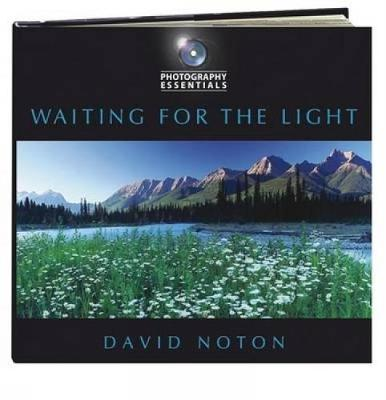 Photography Essentials: Waiting for the Light (Paperback)