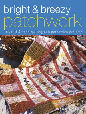 Bright and Breezy Patchwork: Over 30 Fresh Quilting and Patchwork Projects (Paperback)