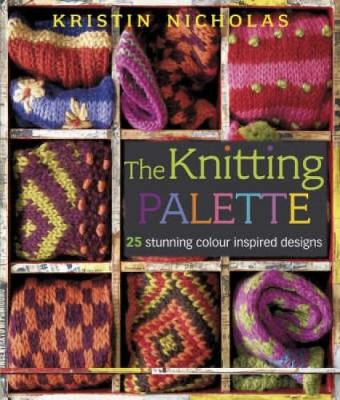 Knitting Palette: 27 Stunning Colour Inspired Designs (Paperback)