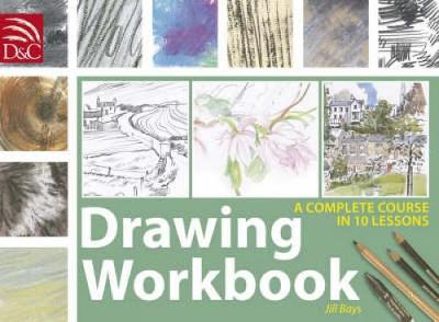 Drawing Workbook: A Complete Course in 10 Lessons (Spiral bound)
