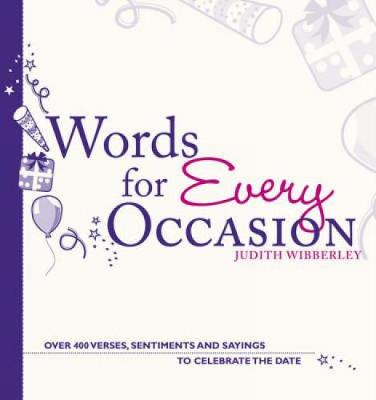 Words for Every Occasion: Over 400 Verses, Sentiments and Sayings to Celebrate the Date (Paperback)