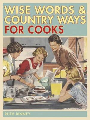Wise Words and Country Ways for Cooks (Hardback)