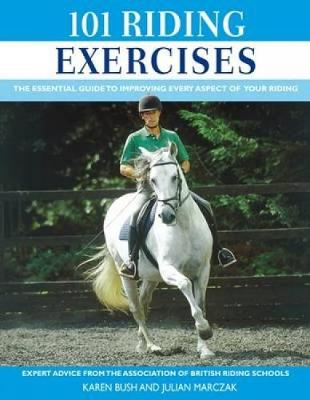 101 Riding Exercises: The Essential Guide to Improving Every Aspect of Your Riding (Hardback)