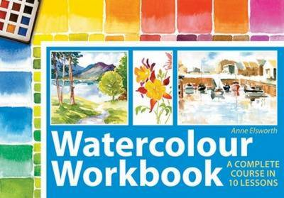 Watercolour Workbook: A Complete Course in Ten Lessons (Spiral bound)