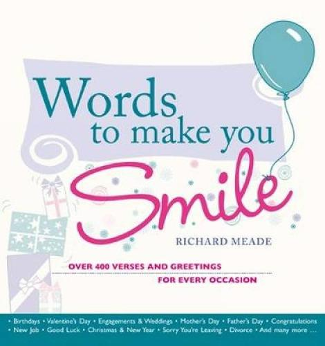 Words To Make You Smile: Over 400 Verses and Greetings for Every Occasion (Paperback)