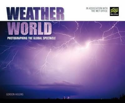 Weather World: Photographing the Global Spectacle (Paperback)