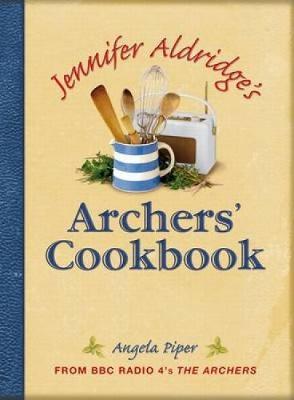 Jennifer Aldridge's Archers' Cookbook (Hardback)