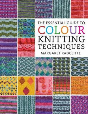 The Essential Guide to Colour Knitting Techniques (Paperback)