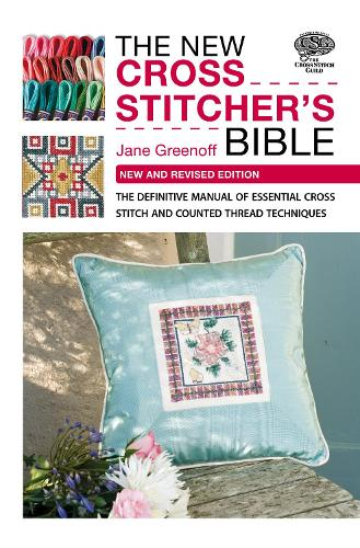 New Cross Stitcher's Bible: New and Revised Edition (Paperback)