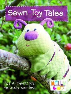 Sewn Toy Tales: 12 Fun Characters to Make and Love (Paperback)