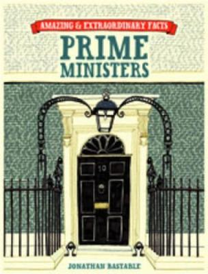 British Prime Ministers - Amazing and Extraordinary Facts (Hardback)