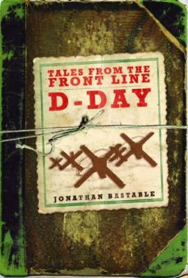 D-Day - Tales from the Front Line (Hardback)