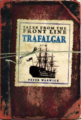 Trafalgar - Tales from the Front Line (Hardback)