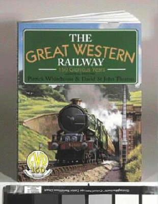 Great Western Railway: 150 Glorious Years (Paperback)