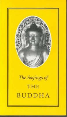 The Sayings of Buddha - Duckworth Sayings Series (Paperback)