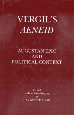 "Vergil's ""Aeneid"": Augustan Epic and Political Context (Hardback)"
