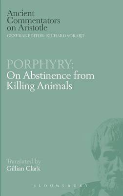 On Abstinence from Killing Animals - Ancient Commentators on Aristotle (Hardback)