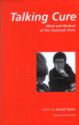 Talking Cure: Mind and Method of the Tavistock Clinic (Hardback)