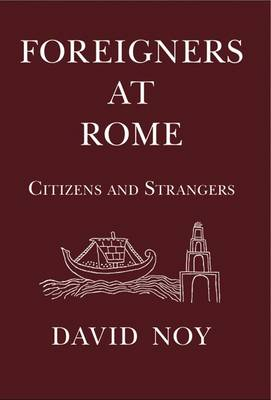 Foreigners at Rome: Citizens and Strangers (Hardback)
