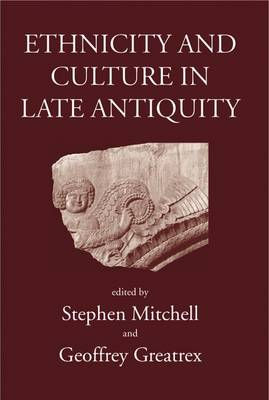 Ethnicity and Culture in Late Antiquity (Hardback)