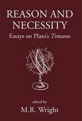 "Reason and Necessity: Essays on Plato's ""Timaeus"" (Hardback)"